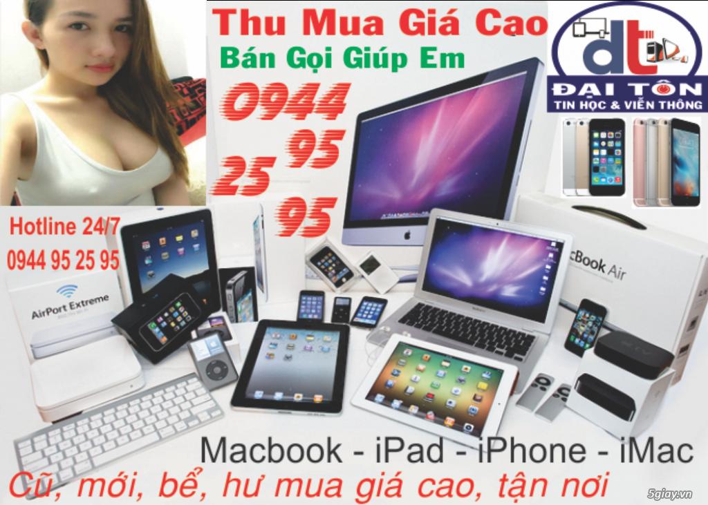 Chuyên Mua PC, Laptop, Macbook, iPhone, iPad, Điện Thoại, Tính Bảng, L.Kiện Gía Cao Nhất 0944952595 - 5