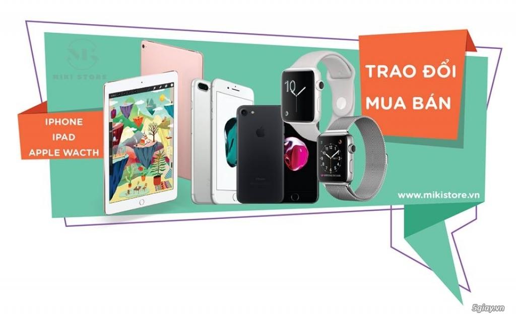 <MikiStore.Vn>Mua Bán - Trao Đổi Các Dòng iPad, iPhone, Apple Watch(New & Used, TBH) Update Mỗi Ngày - 2