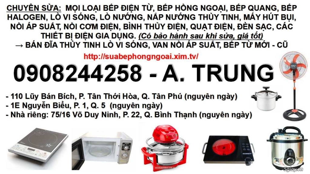 Chuyên sửa lò vi sóng, sửa bếp điện từ, sửa bếp hồng ngoại, sửa nồi áp suất, 0908244258, ....