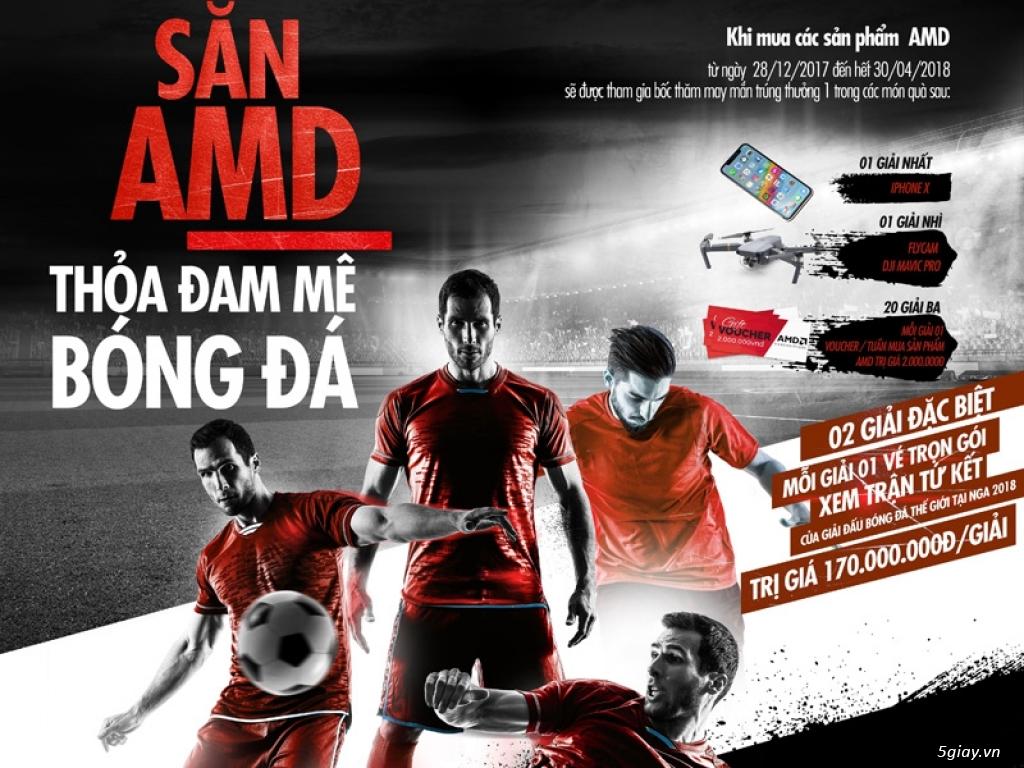 Săn AMD thỏa đam mê World Cup
