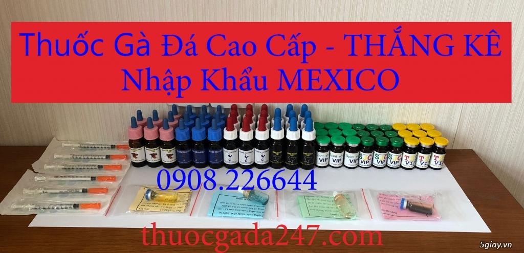 Thuốc gà đá cao cấp MEXICO nhập 2019, đẳng cấp đá tiền lớn 0908 22664