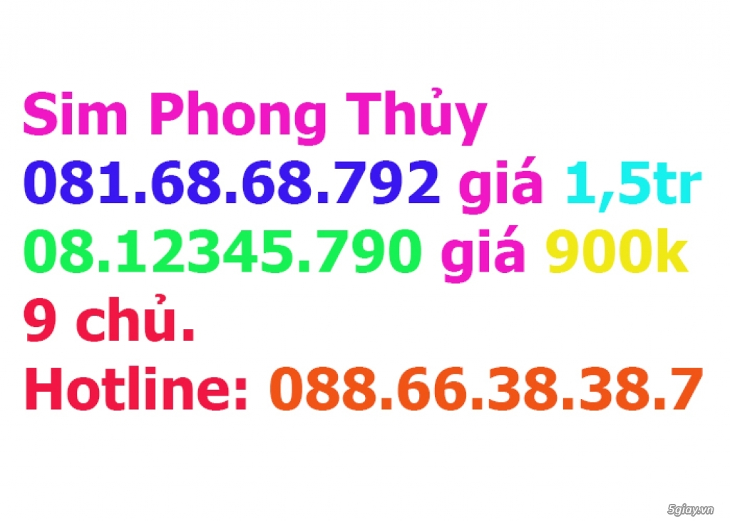 Sim Phong Thủy 081.68.68.79.x + 08.12345.79x giá rẻ....9 chủ