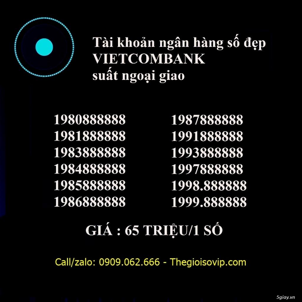 Nhận mở tài khoản ngân hàng số đẹp vip vietcombank - 24