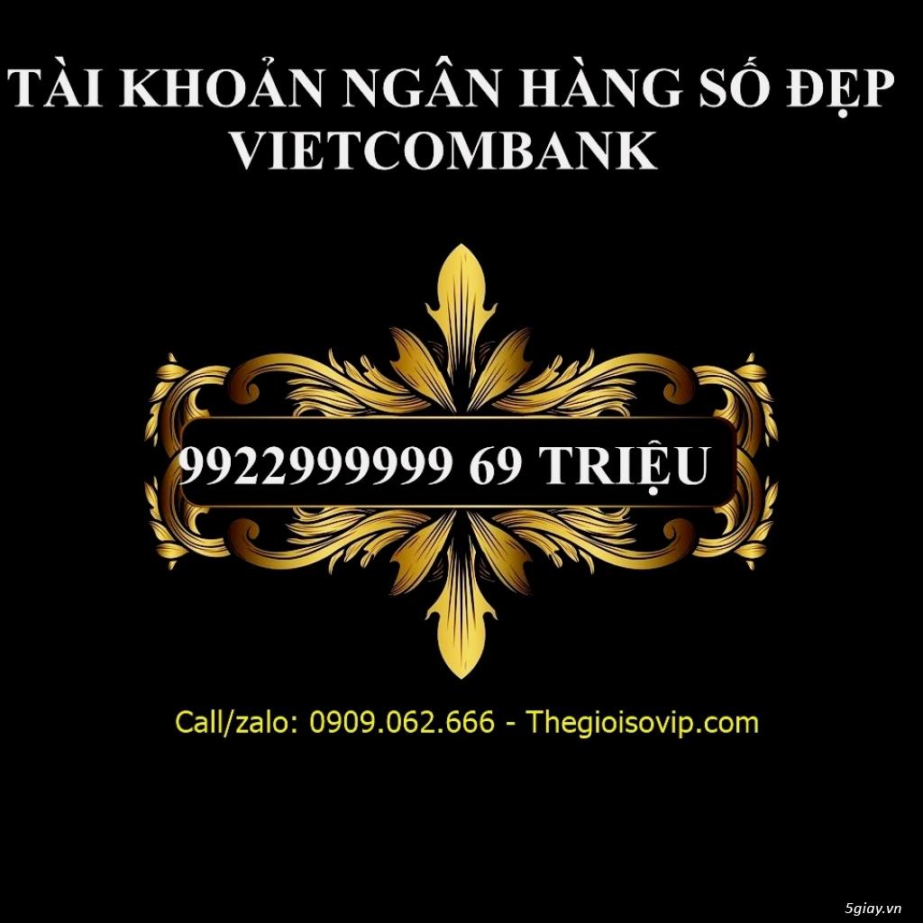 Nhận mở tài khoản ngân hàng số đẹp vip vietcombank - 28