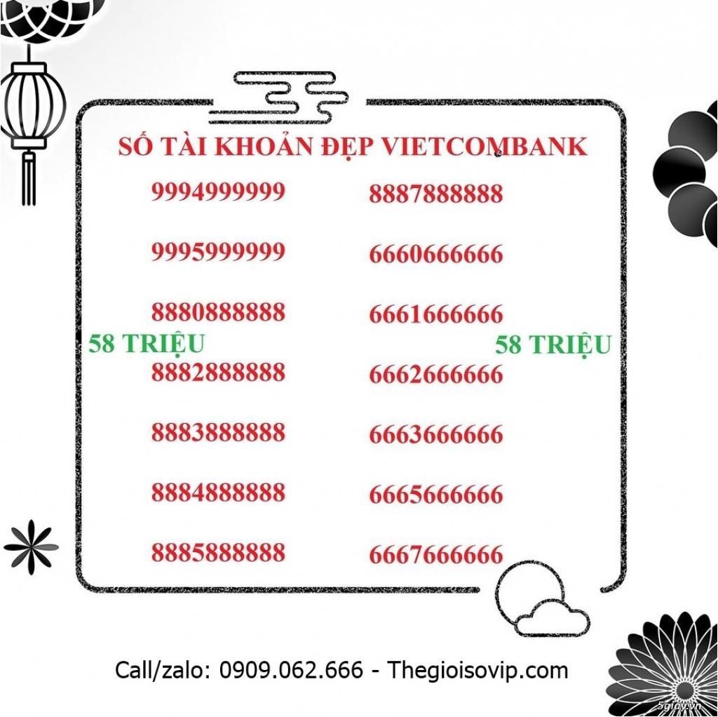 Nhận mở tài khoản ngân hàng số đẹp vip vietcombank - 29