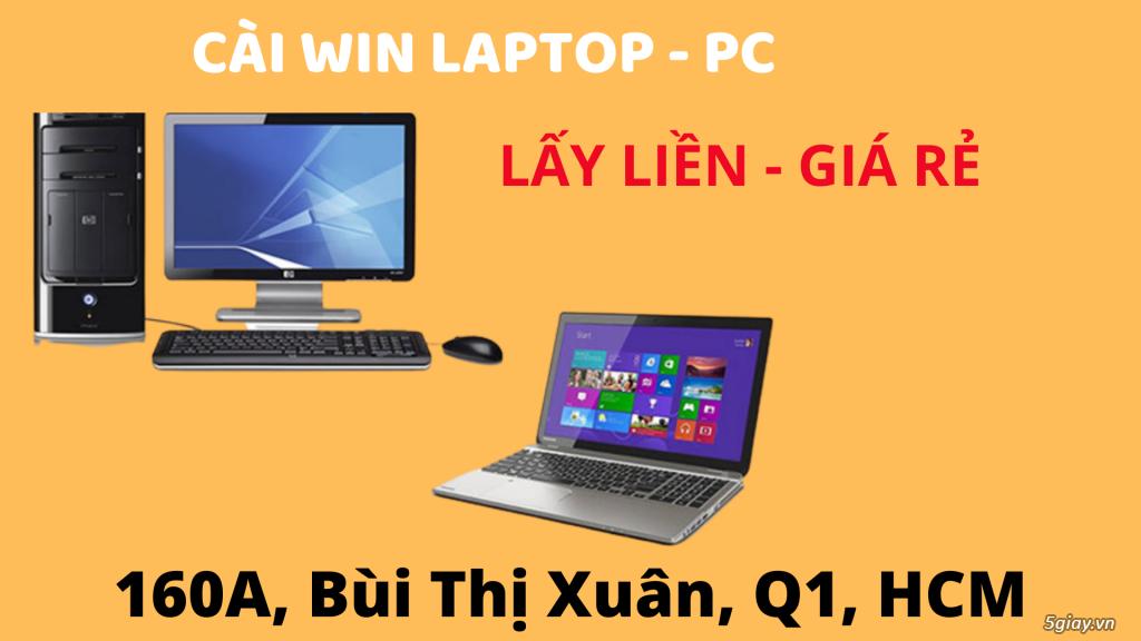 Cài Win Laptop - PC Giá Rẻ 50k Lấy Liền tại 160 Bùi Thị Xuân Q1