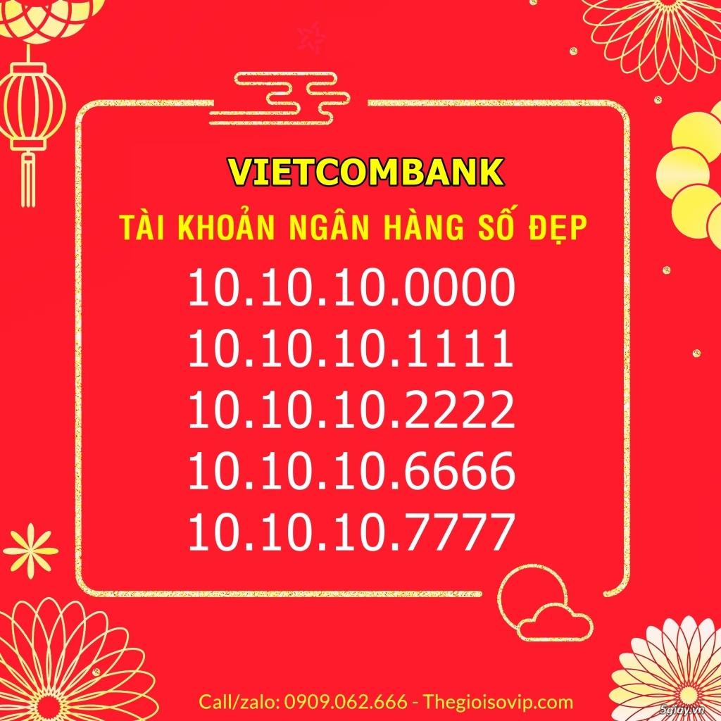 Nhận mở tài khoản ngân hàng số đẹp vip vietcombank - 5