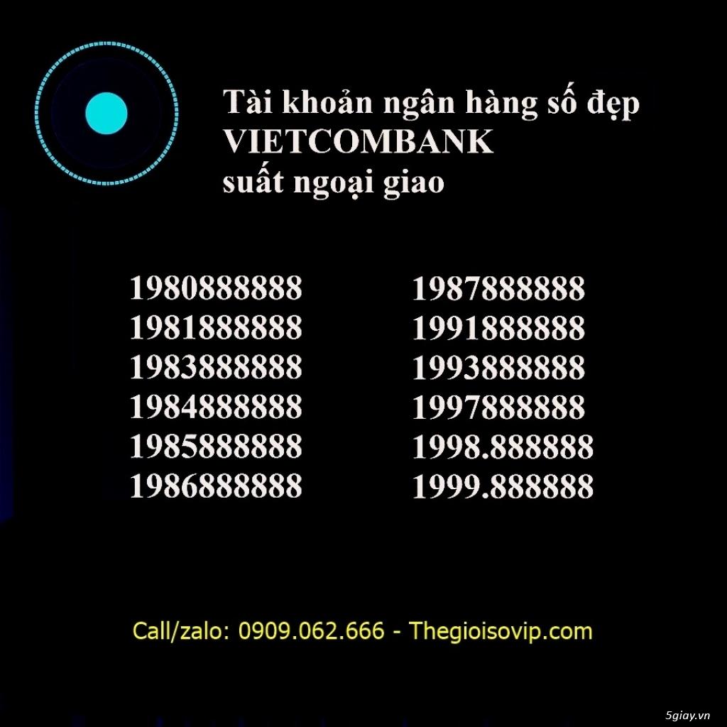 Nhận mở tài khoản ngân hàng số đẹp vip vietcombank - 12