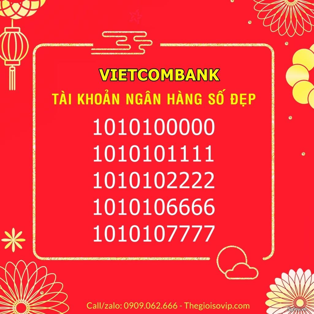 Nhận mở tài khoản ngân hàng số đẹp vip vietcombank - 15