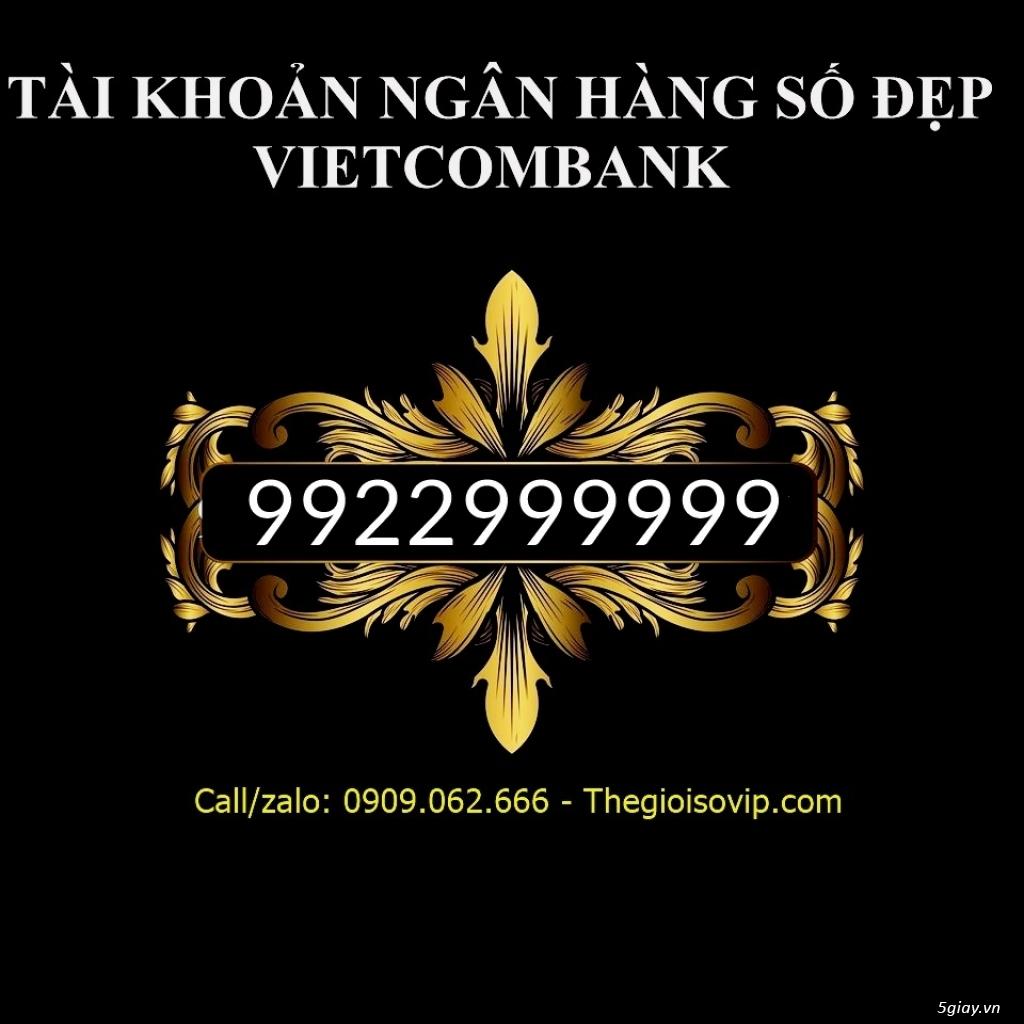Nhận mở tài khoản ngân hàng số đẹp vip vietcombank - 16