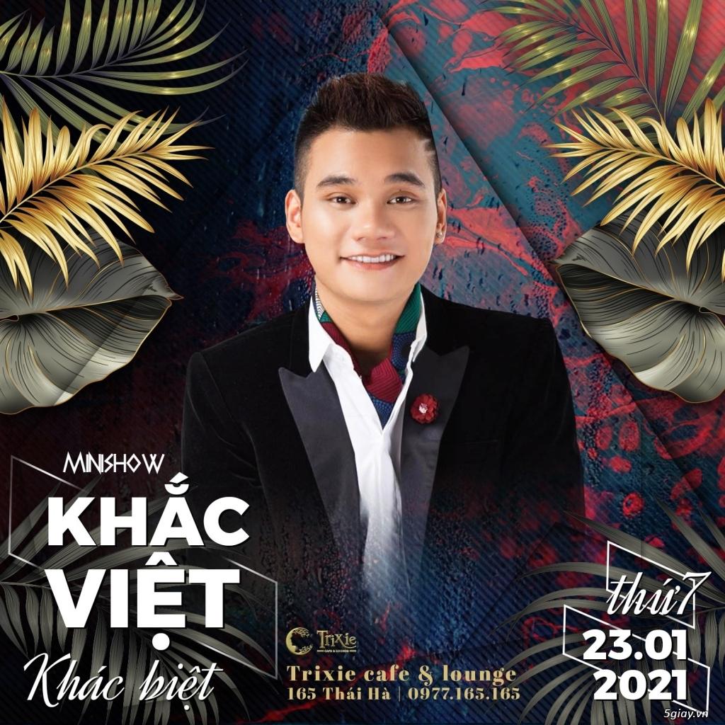 23/01/2021 - Gặp lại Khắc Việt tại Trixie 165 Thái Hà